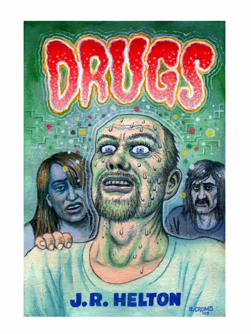 http://www.brokenpencil.com/wp-content/uploads/2013/01/R-Crumb-cover-J.R.-Helton-Drugs-novel.jpg
