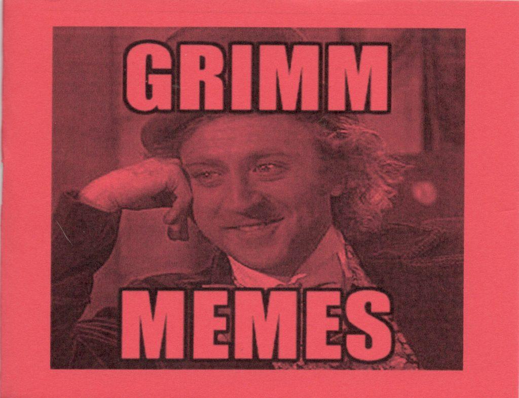 ZINES_Grimm Memes